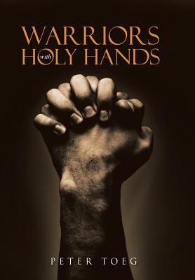 Warriors With Holy Hands