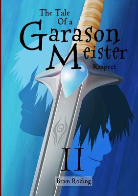 The Tale of a Garason Meister Part II