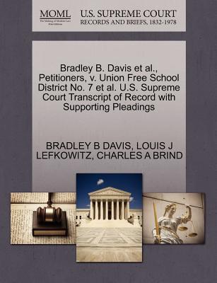 Bradley B. Davis et al., Petitioners, V. Union Free School District No. 7 et al. U.S. Supreme Court Transcript of Record with Supporting Pleadings