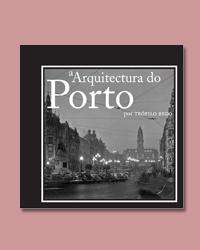 A ARQUITECTURA DO PORTO POR TEOFILO REGO