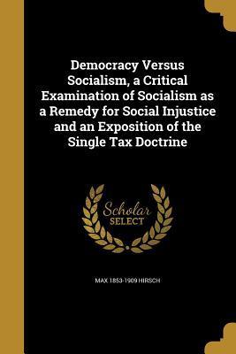 DEMOCRACY VERSUS SOCIALISM A C