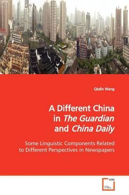 A Different China in the Guardian and China Daily