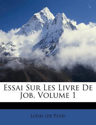 Essai Sur Les Livre de Job, Volume 1
