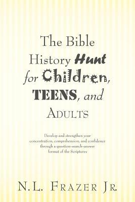 The Bible History Hunt for Children, Teens, and Adults