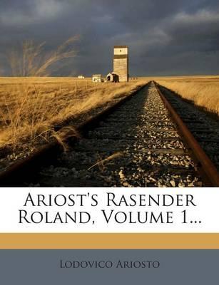 Ariost's Rasender Roland, Volume 1.