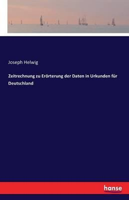 Zeitrechnung zu Erörterung der Daten in Urkunden für Deutschland