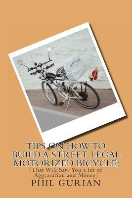 Tips on How to Build a Street Legal Motorized Bicycle
