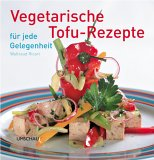 Vegetarische Tofu-Rezepte fuer jede Gelegenheit