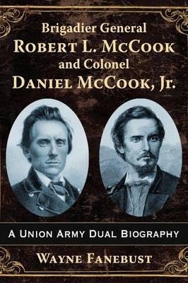 Brigadier General Robert L. Mccook and Colonel Daniel Mccook, Jr.