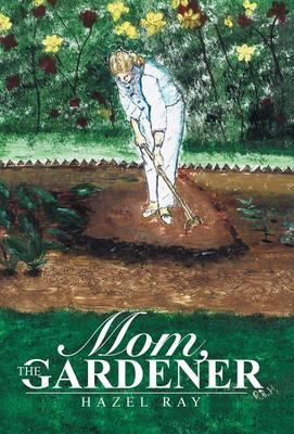 Mom, the Gardener