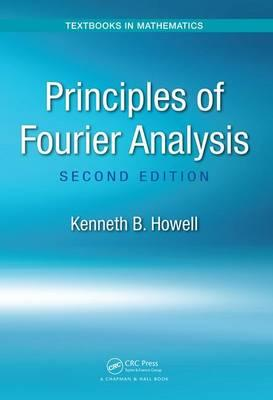 Principles of Fourier Analysis, Second Edition