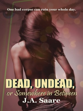 Dead, undead, or somewhere in between