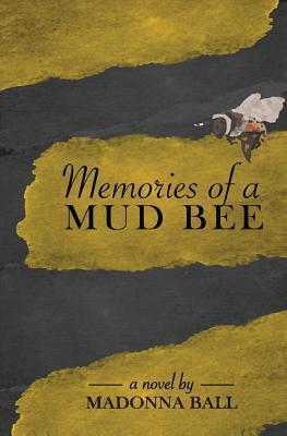 Memories of a Mud Bee