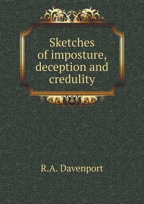Sketches of Imposture, Deception and Credulity