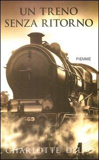 Un treno senza ritor...