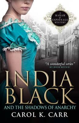 India Black and the Shadows of Anarchy (Madam of Espionage Mystery)