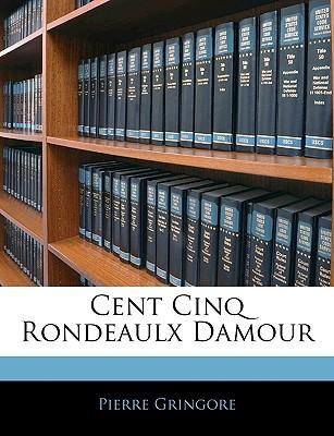 Cent Cinq Rondeaulx Damour