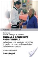 Anziani and continuità assistenziale. Individuare una strategia condivisa di medio periodo per le condizioni della non autonomia
