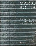 Mario Botta. Architetture del sacro. Preghiere di pietra. Catalogo della mostra (Firenze, 30 aprile-30 luglio 2005)