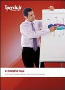 Il business plan. Lo strumento fondamentale per presentare la tua azienda