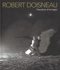 Robert Doisneau. Pescatore d'immagini