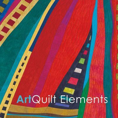 Art Quilt Elements 2016