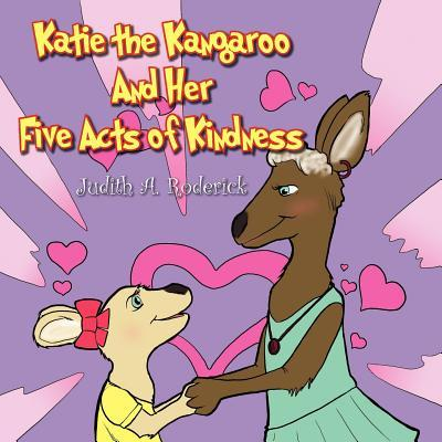 Katie the Kangaroo and Her Five Acts of Kindness