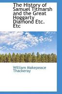The History of Samuel Titmarsh and the Great Hoggarty Diamond Etc. Etc