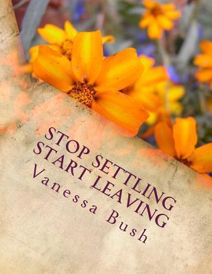 Stop settling Start leaving