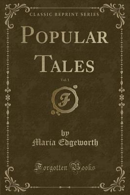 Popular Tales, Vol. 1 (Classic Reprint)