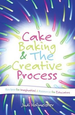 Cake Baking & the Creative Process