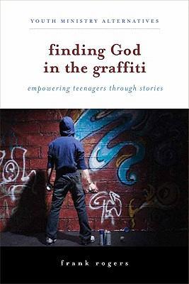 Finding God in the Graffiti