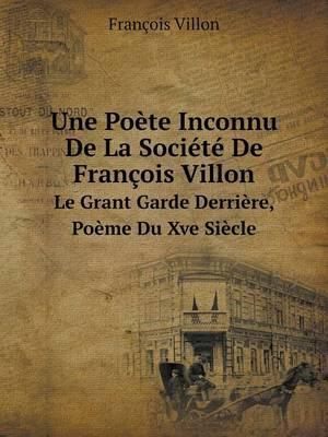 Une Poete Inconnu de La Societe de Francois Villon Le Grant Garde Derriere, Poeme Du Xve Siecle