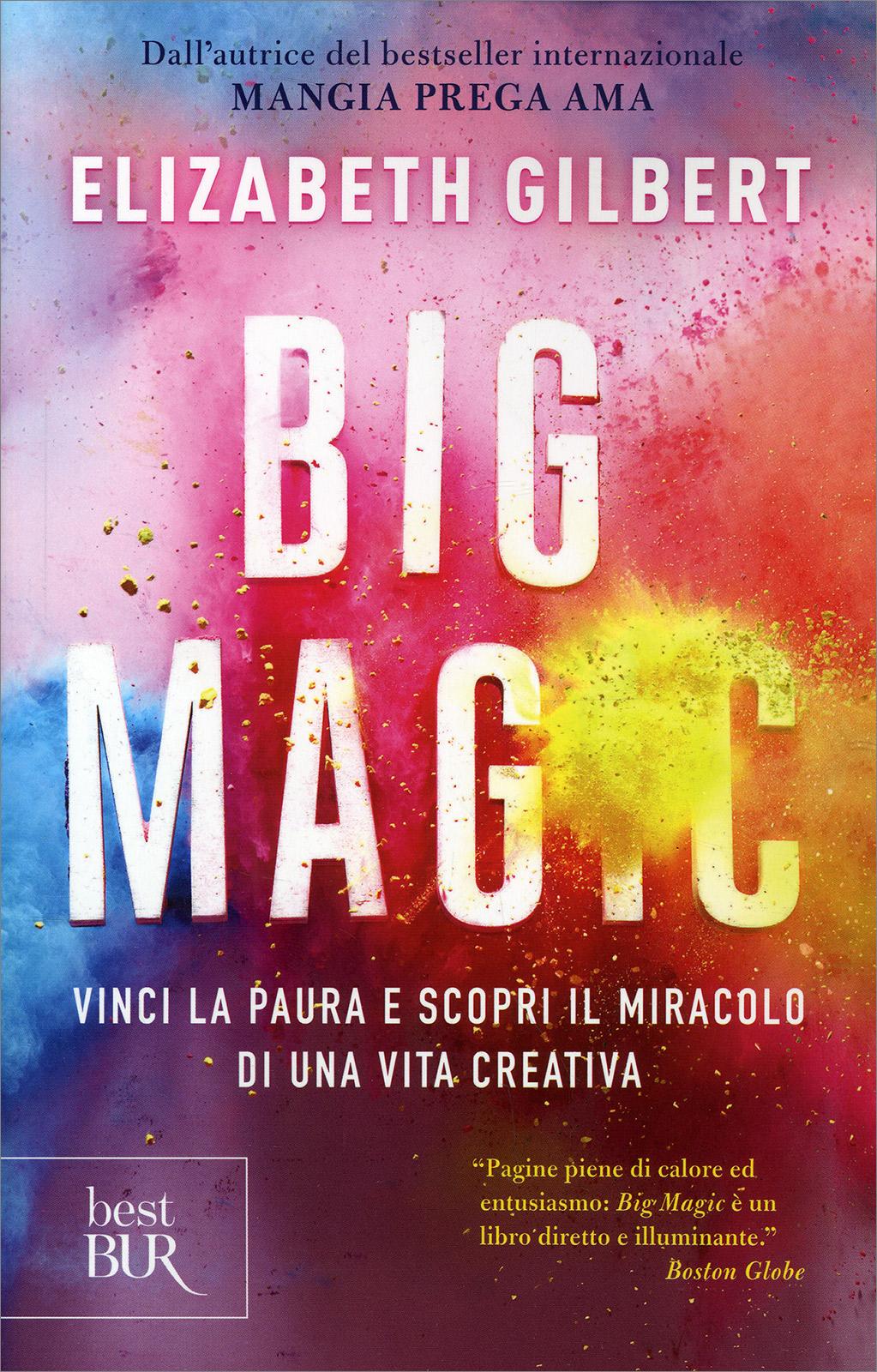 Big Magic. Vinci la ...