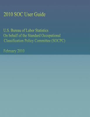 U.s. Bureau of Labor Statistics on Behalf of the Standard Occupational Classification Policy Committee Socpc