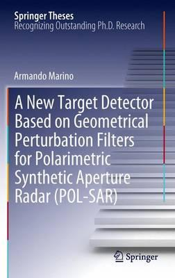 A New Target Detector Based on Geometrical Perturbation Filters for Polarimetric Synthetic Aperture Radar Pol-sar