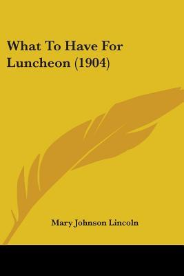 What to Have for Luncheon (1904)