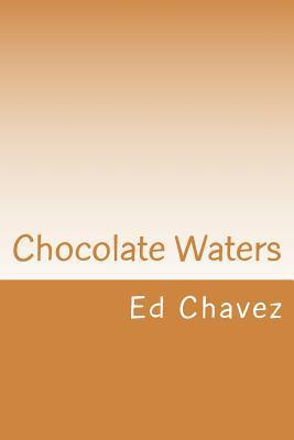 Chocolate Waters