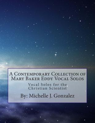 A Contemporary Collection of Mary Baker Eddy Vocal Solos
