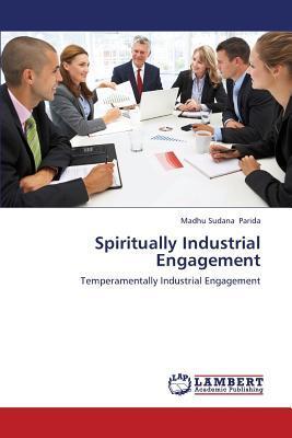 Spiritually Industrial Engagement