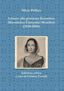 Lettere alla poetessa fiorentina Massimina Fantastici Rosellini (1838-1844)
