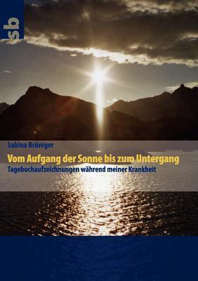Vom Aufgang der Sonne bis zum Untergang