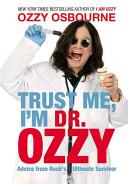 Trust Me, I'm Dr. Ozzy