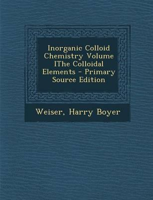 Inorganic Colloid Chemistry Volume Ithe Colloidal Elements