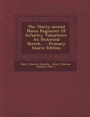 The Thirty-Second Maine Regiment of Infantry Volunteers
