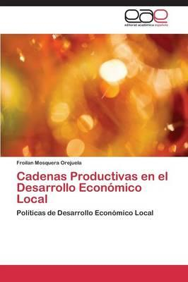 Cadenas Productivas en el Desarrollo Económico Local