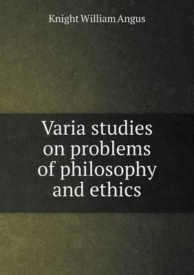 Varia Studies on Problems of Philosophy and Ethics