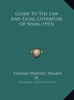 Guide to the Law and Legal Literature of Spain (1915)
