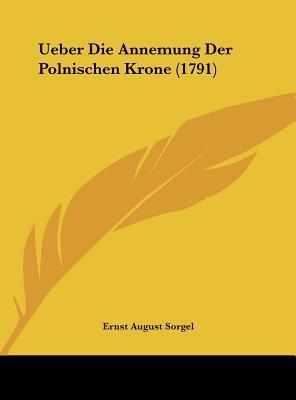Ueber Die Annemung Der Polnischen Krone (1791)