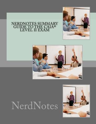 Nerdnotes Summary Guide to the Caia Exam, Level 2